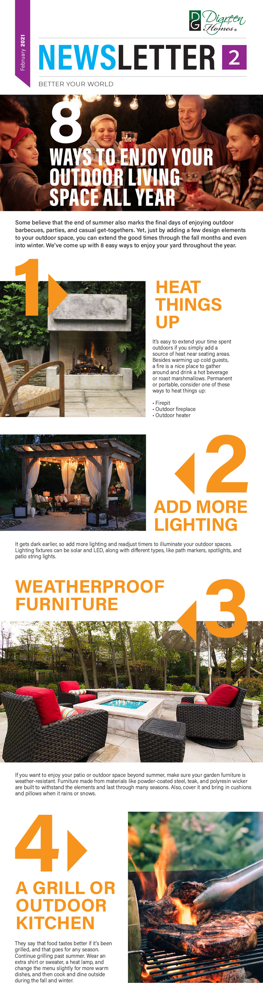8 WAYS TO ENJOY YOUR OUTDOOR LIVING SPACE ALL YEAR.